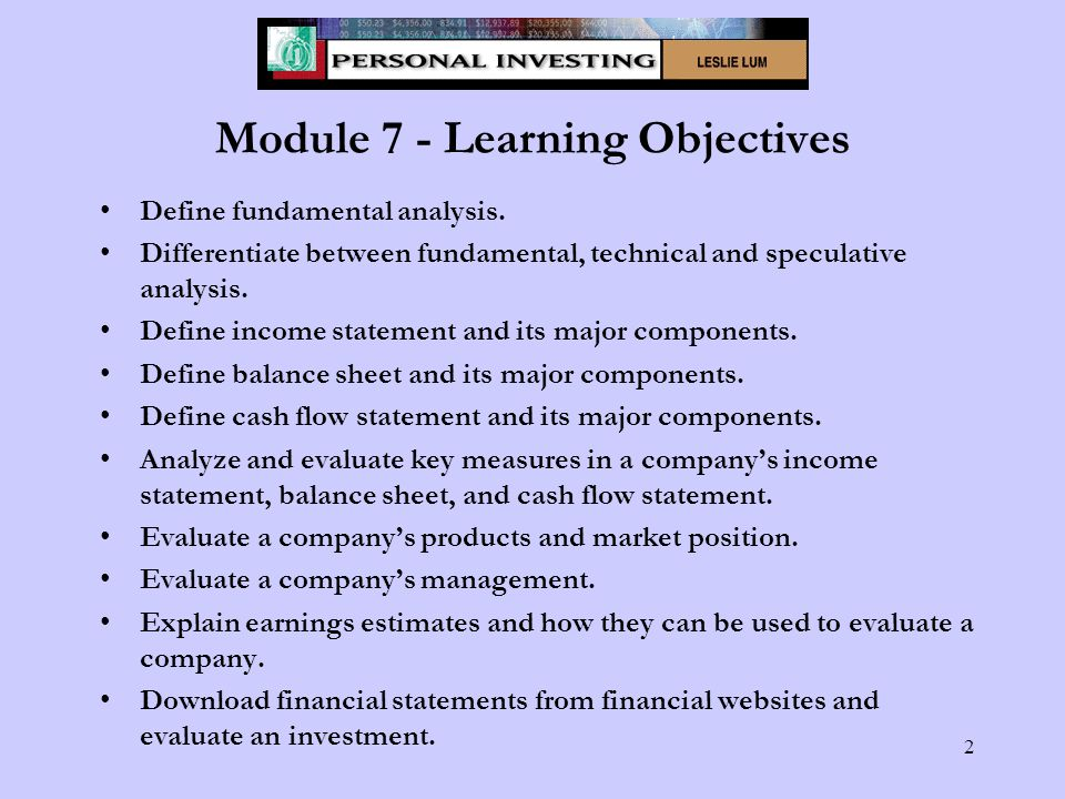 2 Module 7 - Learning Objectives Define fundamental analysis.