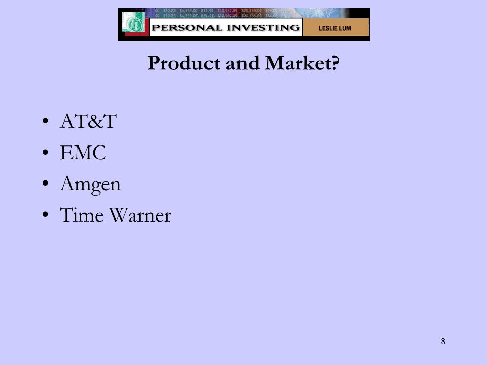 8 Product and Market AT&T EMC Amgen Time Warner