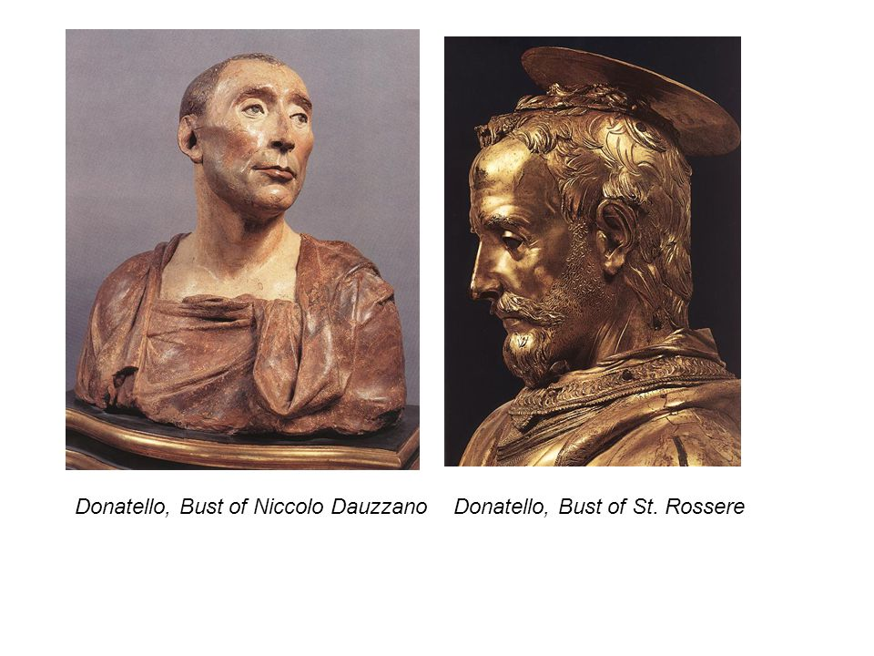 Donatello, Bust of Niccolo DauzzanoDonatello, Bust of St. Rossere