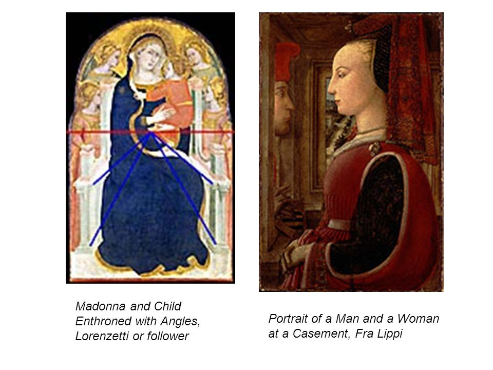 Madonna and Child Enthroned with Angles, Lorenzetti or follower Portrait of a Man and a Woman at a Casement, Fra Lippi