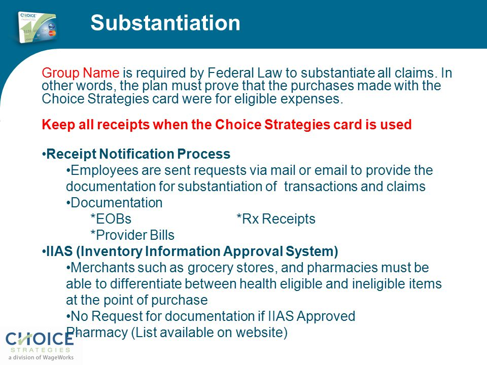 Substantiation Group Name is required by Federal Law to substantiate all claims.