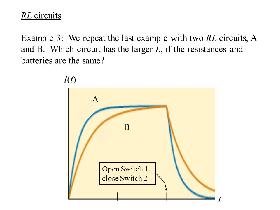 RL circuits Example 3: We repeat the last example with two RL circuits, A and B.