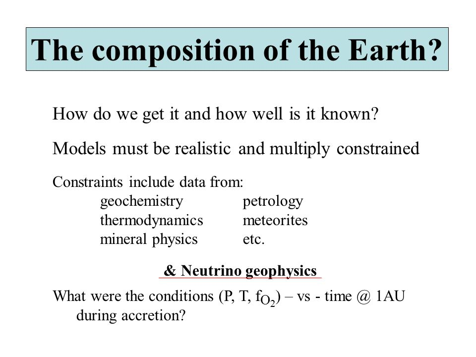 The composition of the Earth. How do we get it and how well is it known.