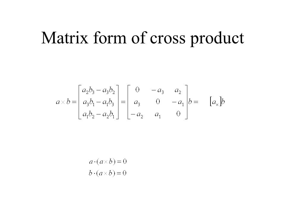 Matrix form of cross product