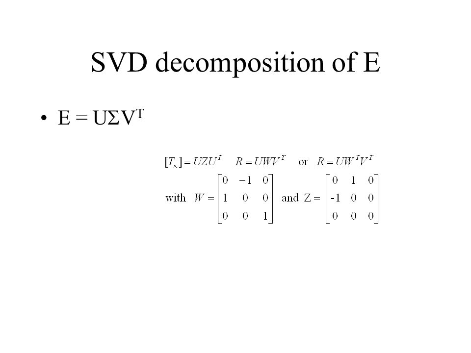 SVD decomposition of E E = U  V T