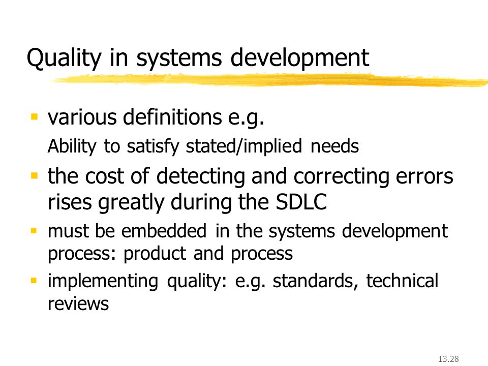 13.28 Quality in systems development  various definitions e.g.