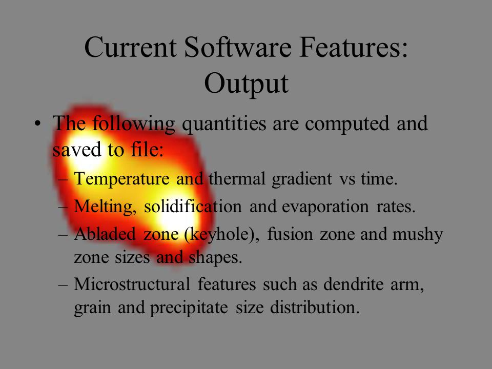 Current Software Features: Output The following quantities are computed and saved to file: –Temperature and thermal gradient vs time.
