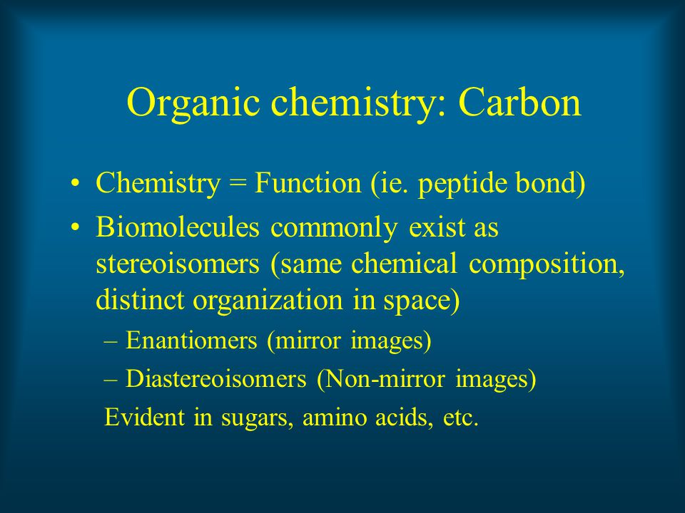 Organic chemistry: Carbon Chemistry = Function (ie.