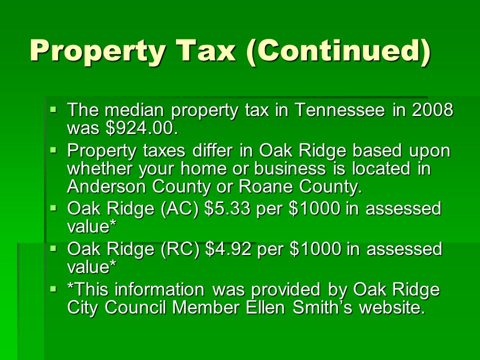 Property Tax (Continued)  The median property tax in Tennessee in 2008 was $