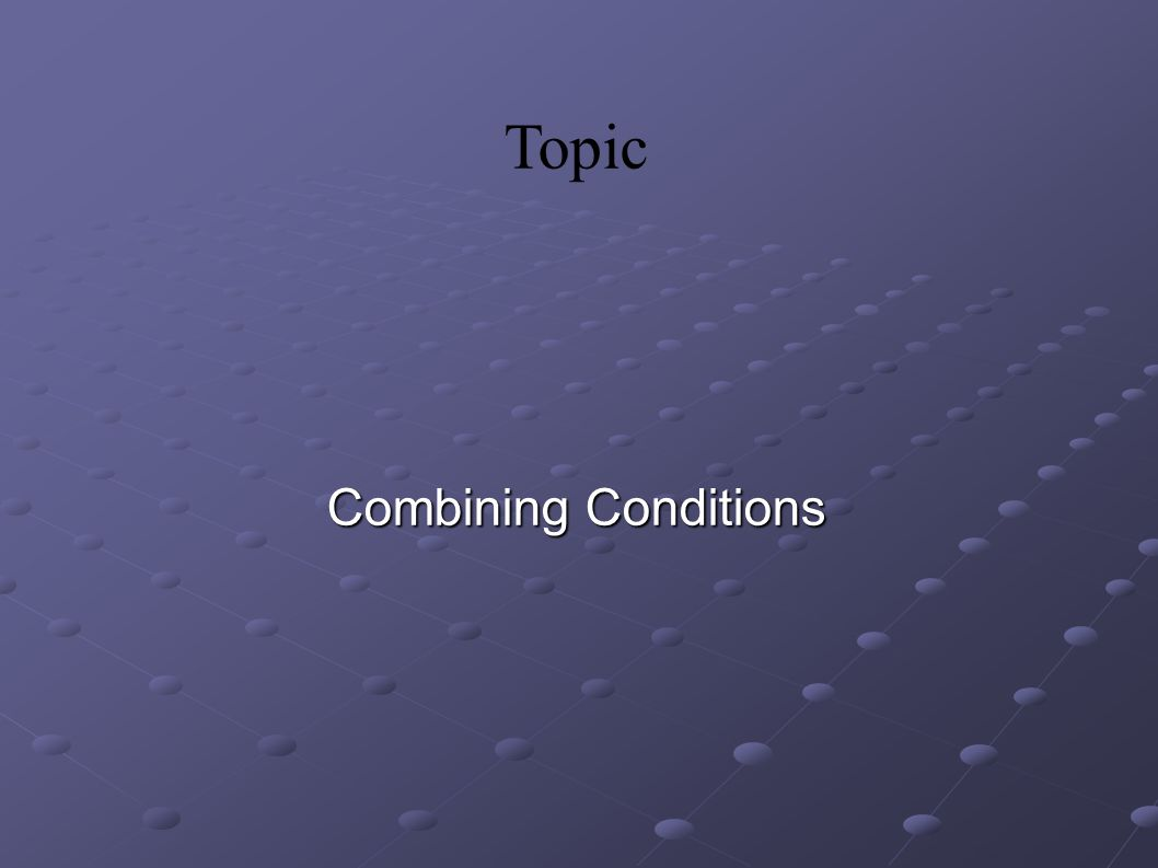 Topic Combining Conditions