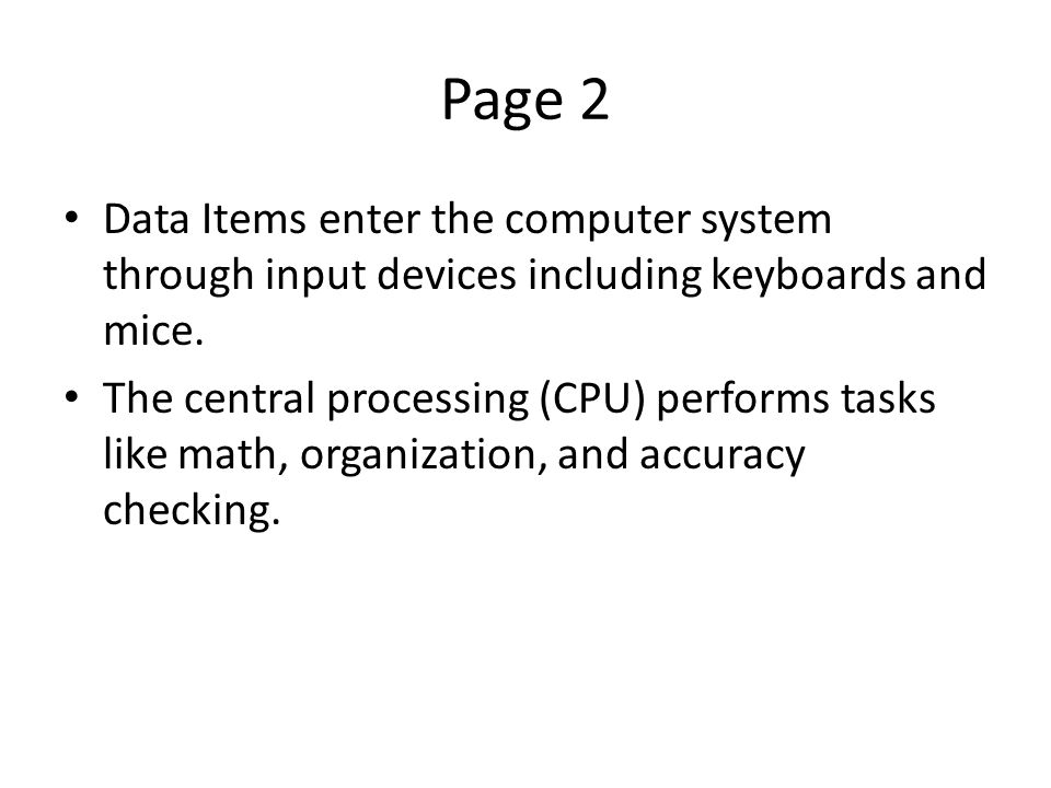 Page 2 Data Items enter the computer system through input devices including keyboards and mice.