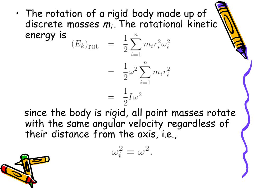 The rotation of a rigid body made up of discrete masses m i.