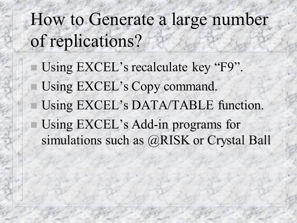 Determining the number of replications.