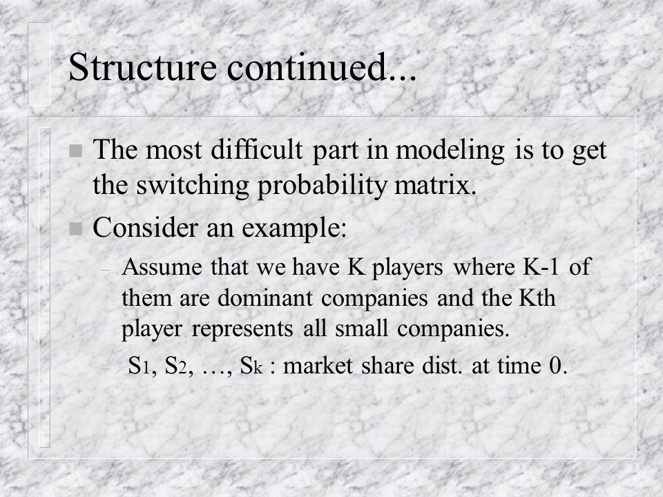 Basic Structure of the Market Share Model n Total market capacity at time 0 is estimated as M.