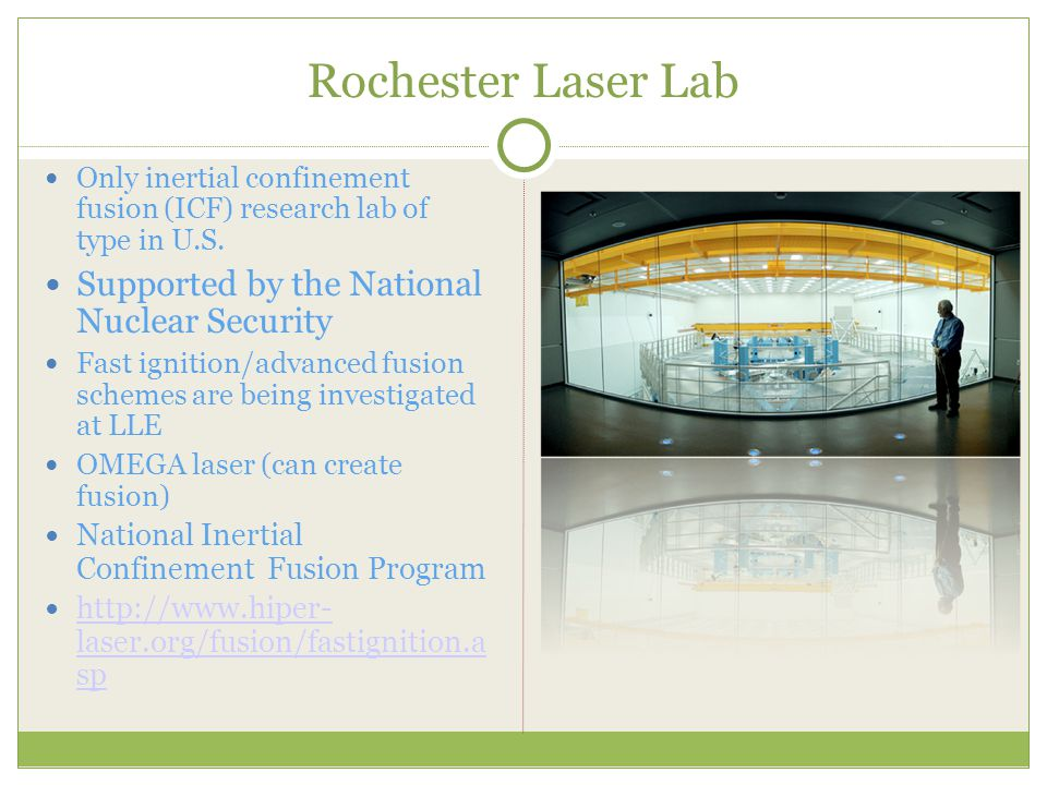 Rochester Laser Lab Only inertial confinement fusion (ICF) research lab of type in U.S.