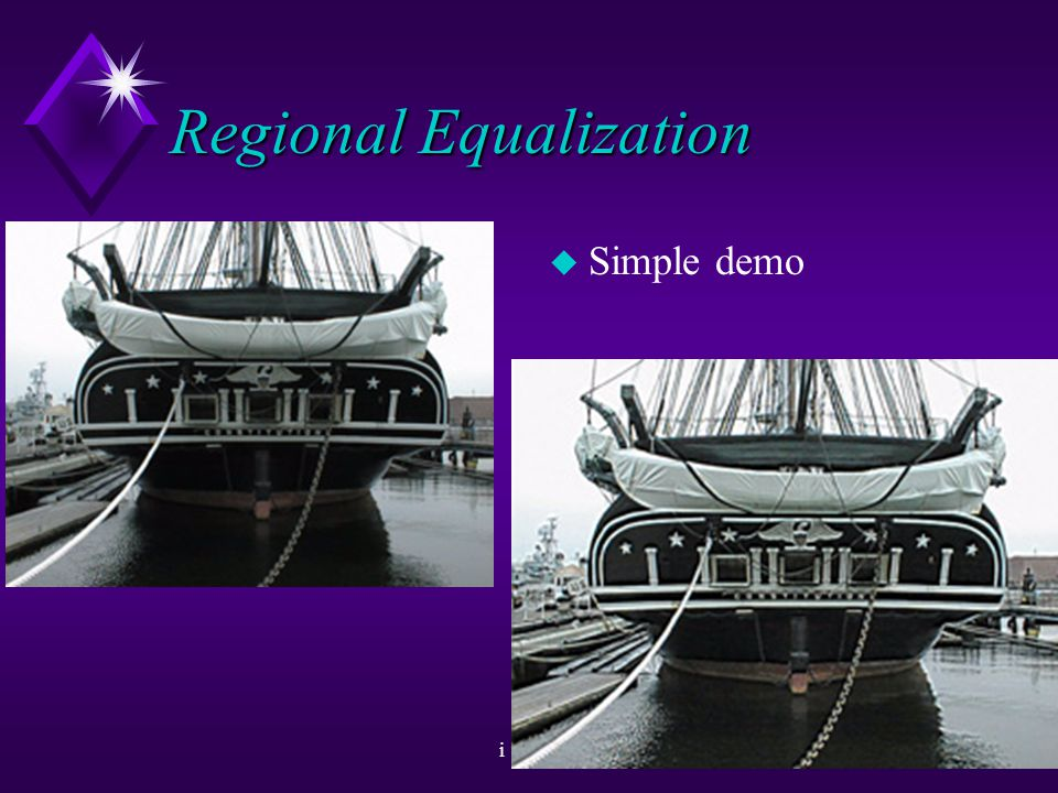 i Sight27 Regional Equalization u The Solution u Regional Equalization