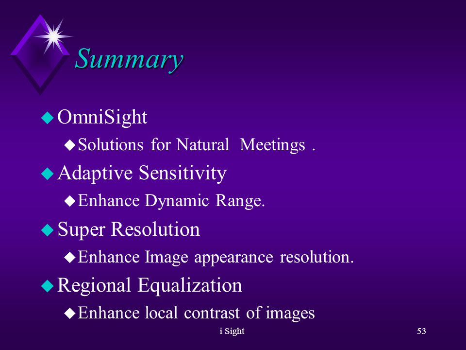 i Sight Group Meeting Industry Vision Core Technology Commodity CCD Cameras PTZ Controlled Cameras CODEC Omni Sight Technology Profitable and Increasing segment