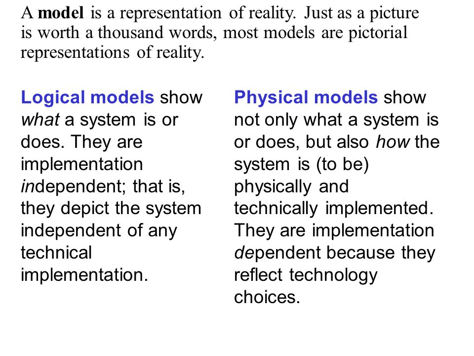 A model is a representation of reality.
