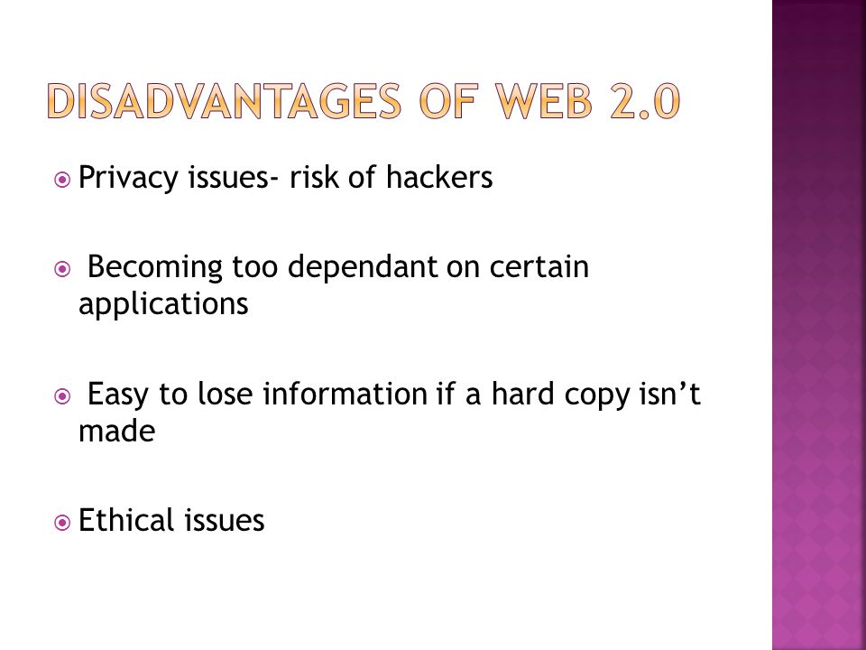  Privacy issues- risk of hackers  Becoming too dependant on certain applications  Easy to lose information if a hard copy isn't made  Ethical issu
