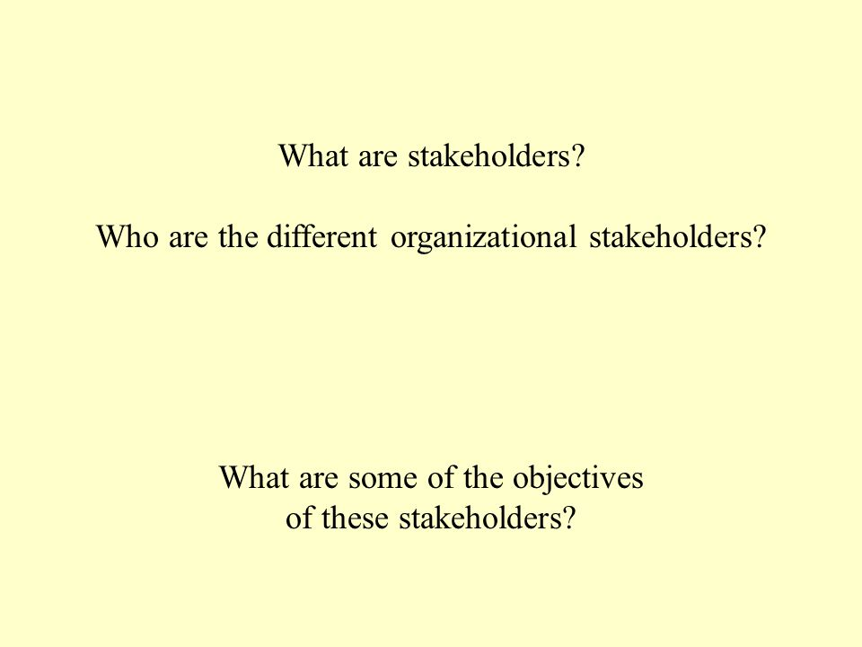 What are stakeholders. Who are the different organizational stakeholders.