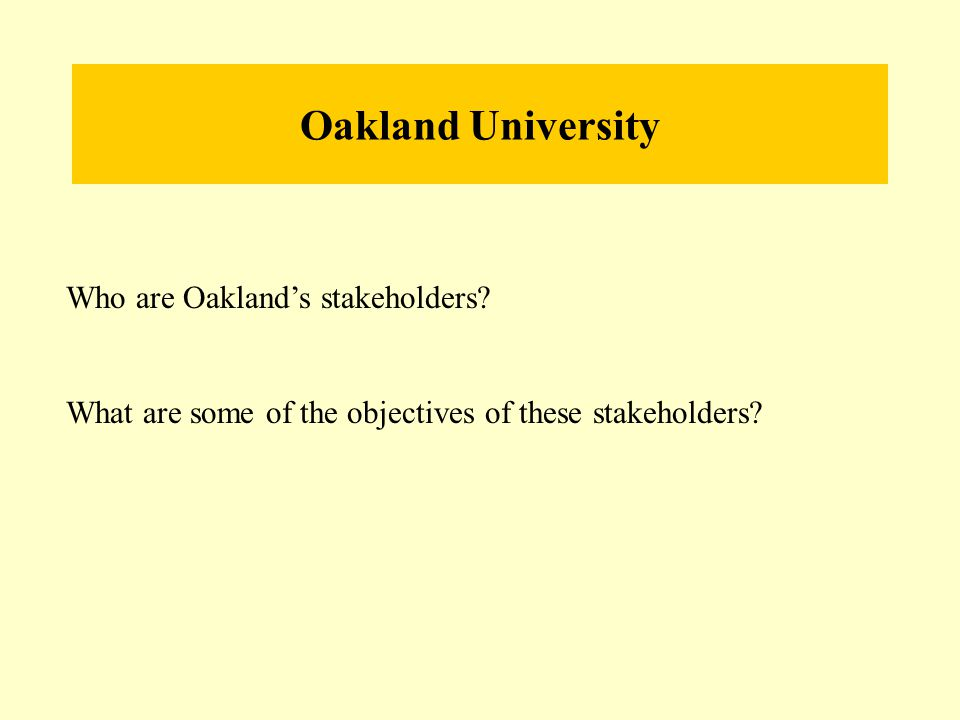 Oakland University Who are Oakland's stakeholders.