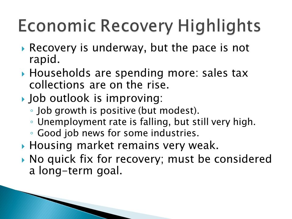  Recovery is underway, but the pace is not rapid.