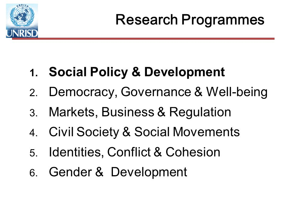 Research Programmes 1. Social Policy & Development 2.