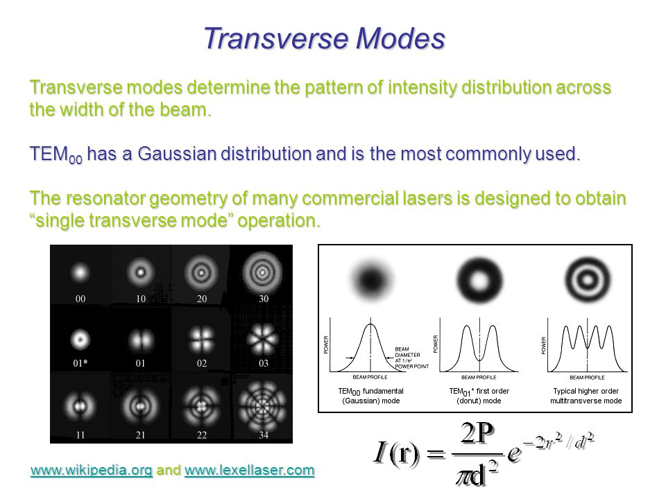 Transverse Modes   and Transverse modes determine the pattern of intensity distribution across the width of the beam.
