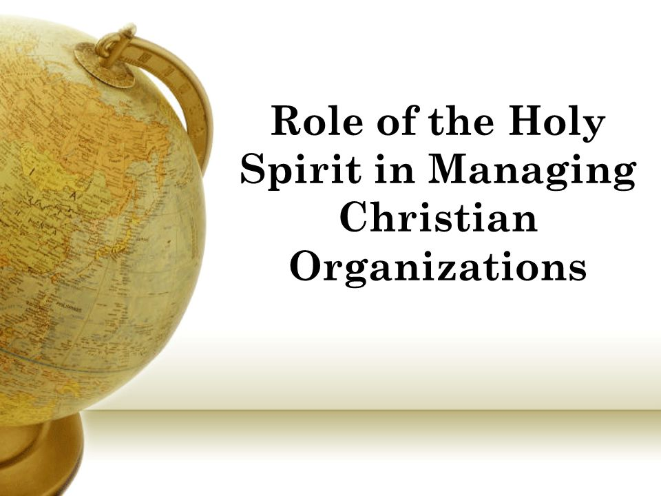 Role of the Holy Spirit in Managing Christian Organizations