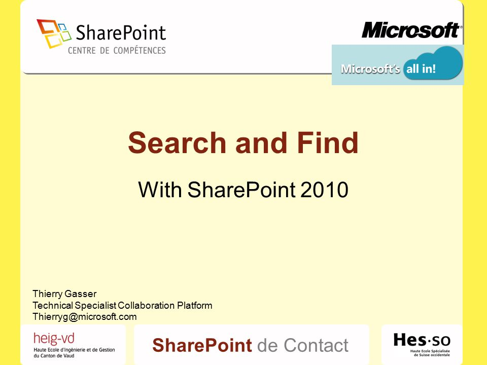 SharePoint de Contact Search and Find With SharePoint 2010 Thierry Gasser Technical Specialist Collaboration Platform