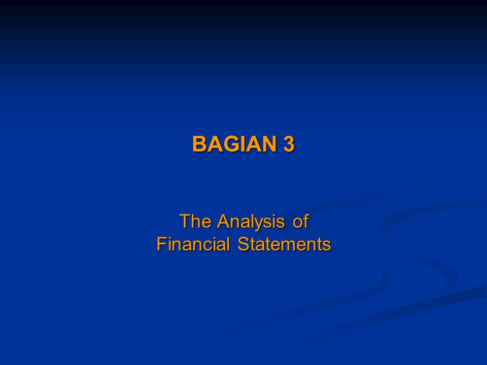 BAGIAN 3 The Analysis of Financial Statements
