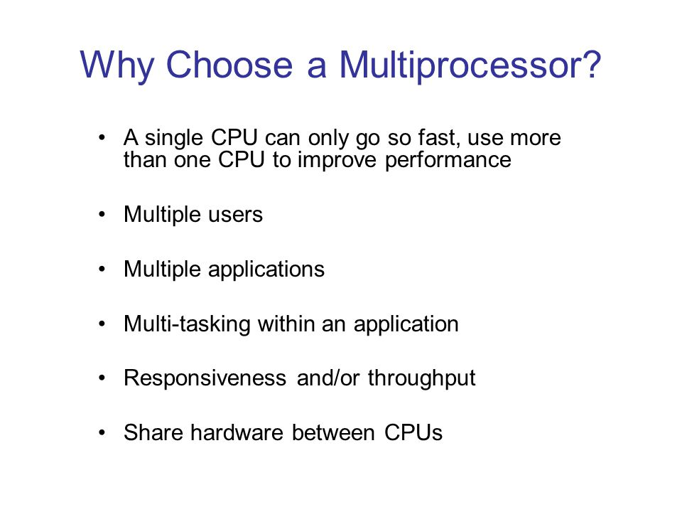 Why Choose a Multiprocessor.