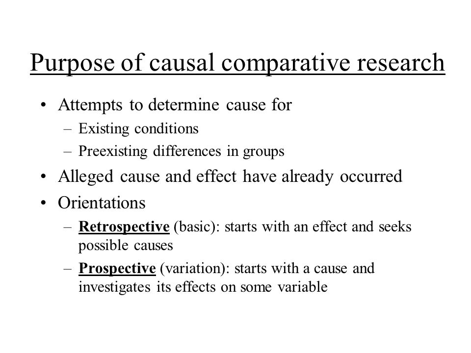 causal-comparative research paper Types of non-experimental research causal comparative (quasi-experimental) give limited details on research methods to explain differences in findings.