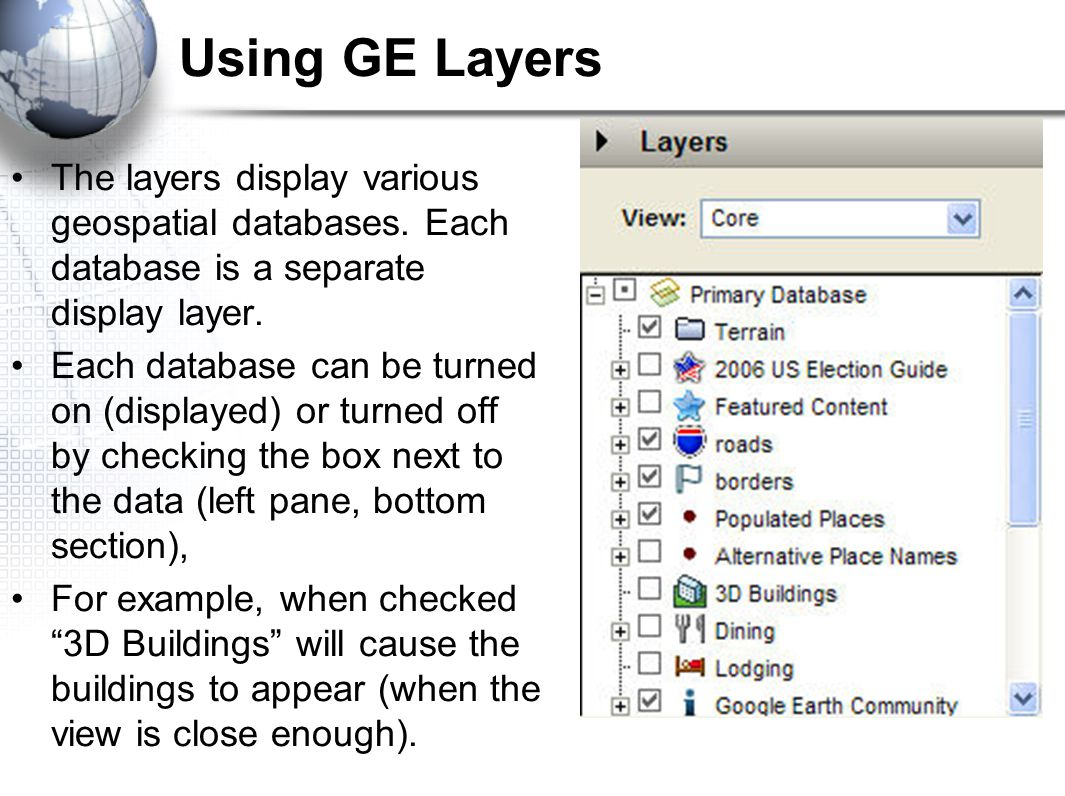 Using GE Layers The layers display various geospatial databases.