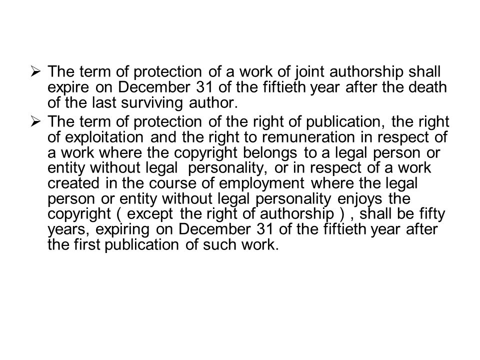 The term of protection of a work of joint authorship shall expire on December 31 of the fiftieth year after the death of the last surviving author.