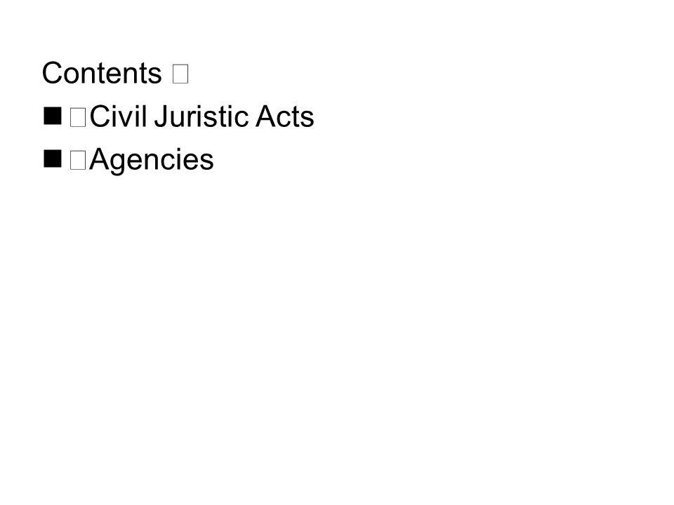 Contents Ⅲ ⅰ Civil Juristic Acts ⅱ Agencies