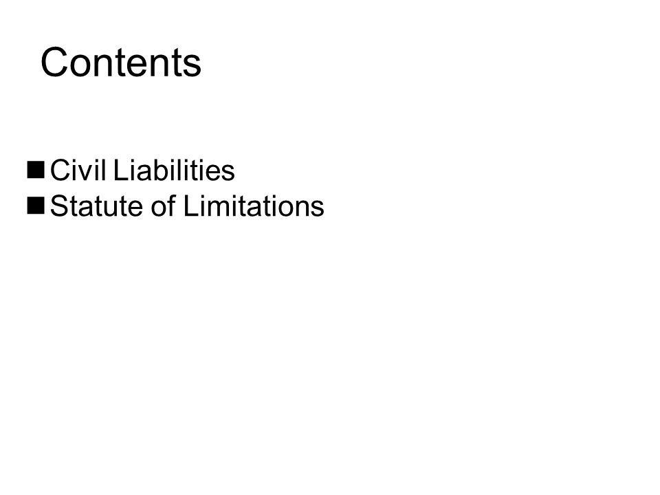 Civil Liabilities Statute of Limitations Contents