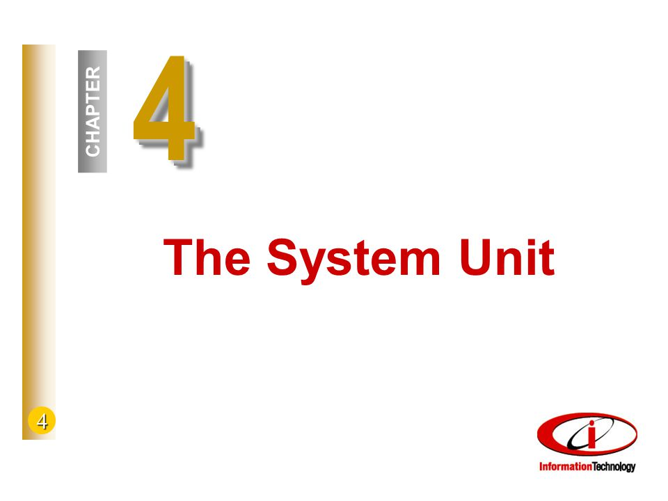 4 44 CHAPTER The System Unit