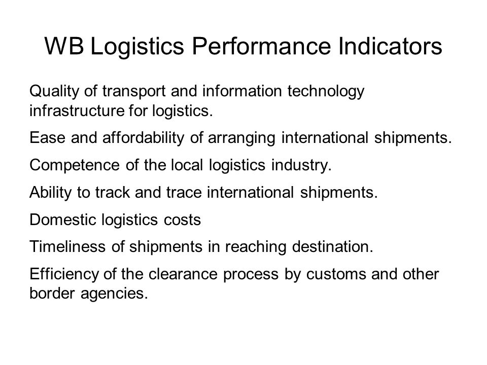 WB Logistics Performance Indicators Quality of transport and information technology infrastructure for logistics.