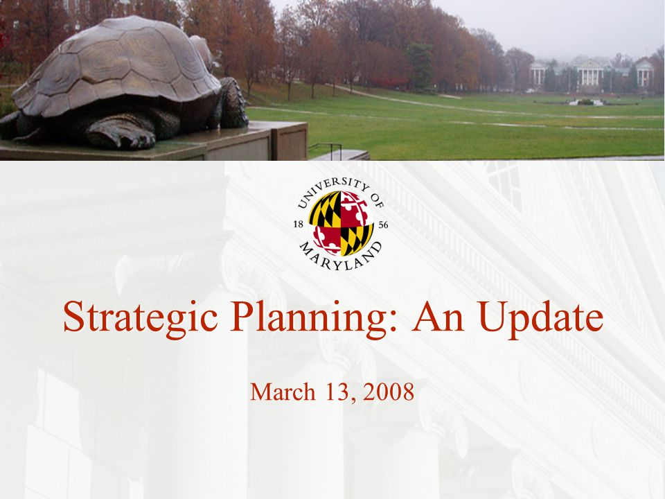 1 Strategic Planning: An Update March 13, 2008
