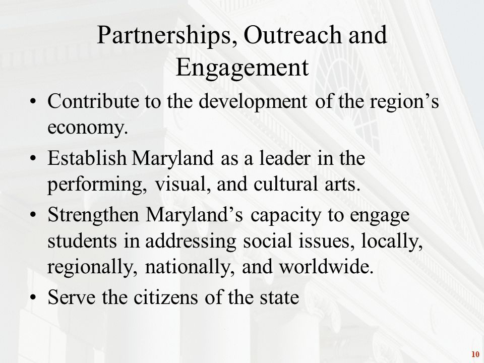 10 Partnerships, Outreach and Engagement Contribute to the development of the region's economy.