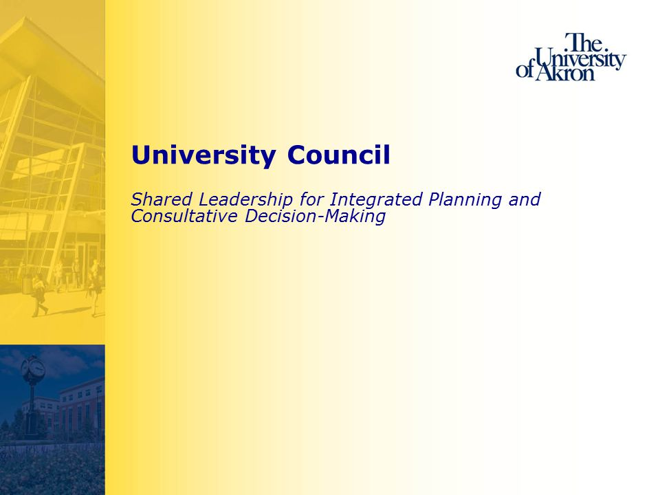 University Council Shared Leadership for Integrated Planning and Consultative Decision-Making