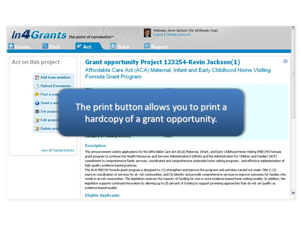 The print button allows you to print a hardcopy of a grant opportunity.