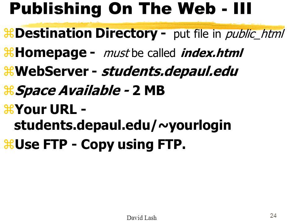 IS 556 Fall Web Page Design/Development David A. Lash Week 1 ...