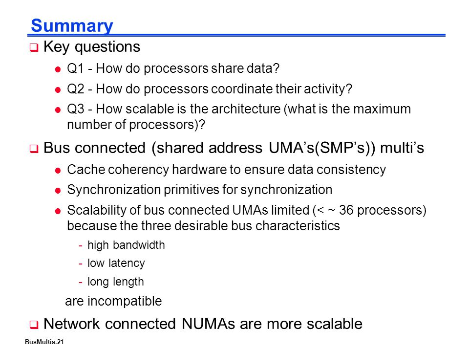 BusMultis.21 Summary  Key questions l Q1 - How do processors share data.