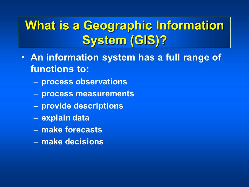 Geographic Information Systems. What is a Geographic Information ...