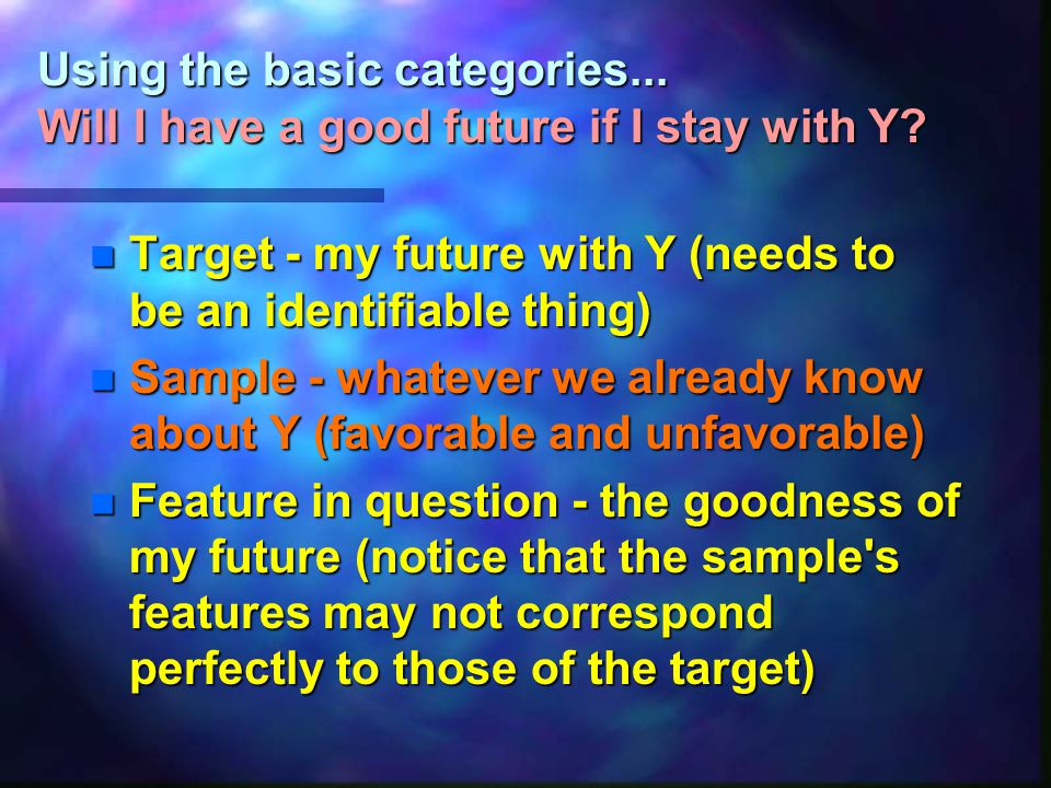 Using the basic categories... Will I have a good future if I stay with Y.