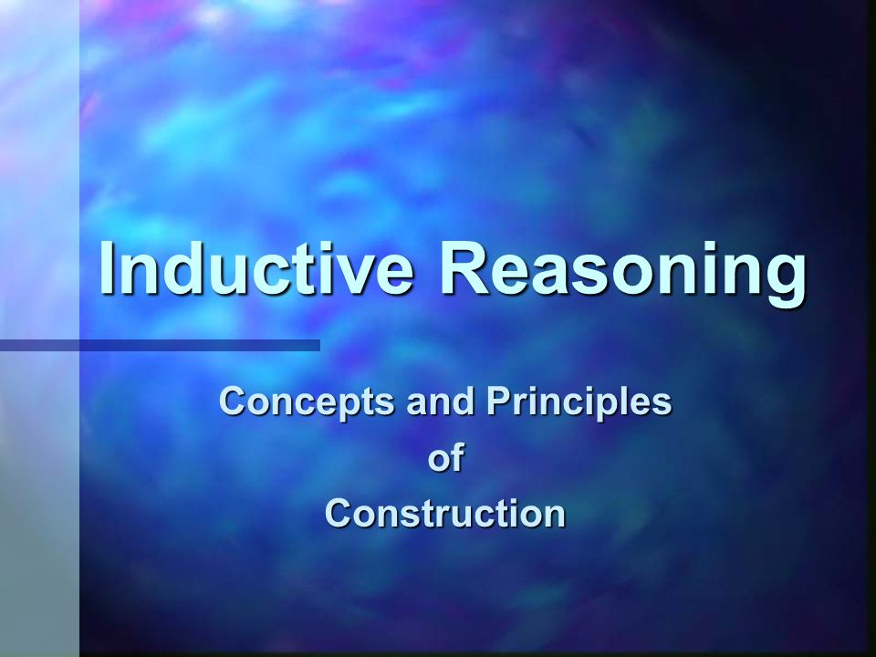 Inductive Reasoning Concepts and Principles ofConstruction