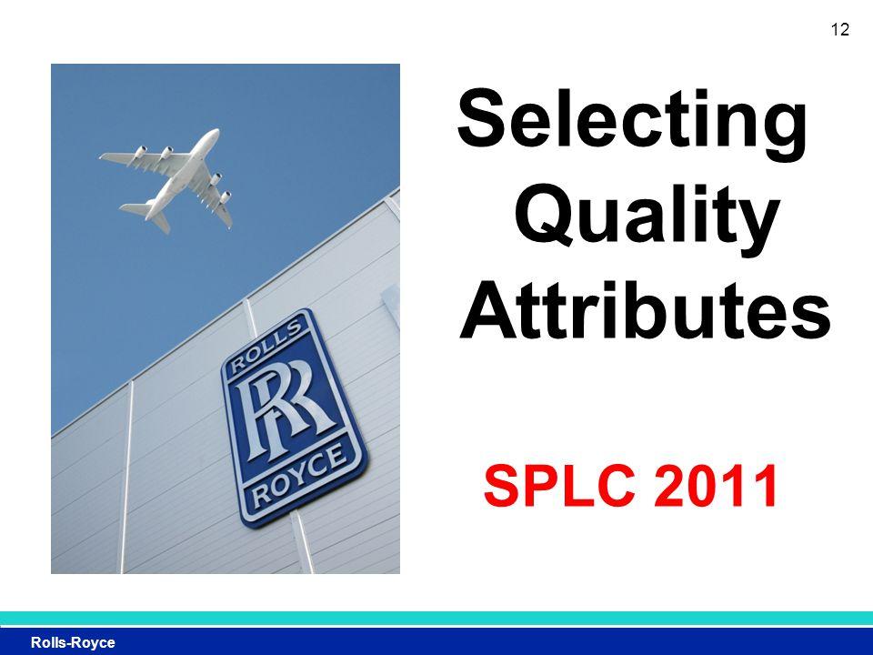 Rolls-Royce Selecting Quality Attributes SPLC 2011 12