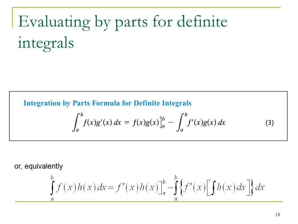 19 Evaluating by parts for definite integrals or, equivalently